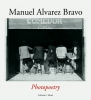 Manuel Alvarez Bravo. Photopoetry